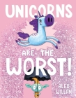 Unicorns Are the Worst! Cover Image