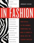 In Fashion: From Runway to Retail, Everything You Need to Know to Break Into the Fashion Industry Cover Image