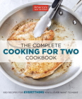 The Complete Cooking for Two Cookbook: 650 Recipes for Everything You'll Ever Want to Make (The Complete ATK Cookbook Series) Cover Image