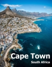 Cape Town South Africa: Coffee Table Photography Travel Picture Book Album Of An African Country And Port Coast City Large Size Photos Cover Cover Image
