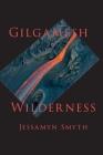 Gilgamesh Wilderness Cover Image