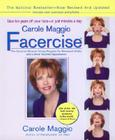 Carole Maggio Facercise (R): The Dynamic Muscle-Toning Program for Renewed Vitality and a More Youthful Appearance, Revised and Updated Cover Image