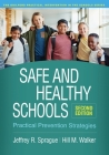 Safe and Healthy Schools, Second Edition: Practical Prevention Strategies (The Guilford Practical Intervention in the Schools Series                   ) Cover Image