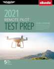 Remote Pilot Test Prep 2021: Study & Prepare: Pass Your Part 107 Test and Know What Is Essential to Safely Operate an Unmanned Aircraft from the Mo Cover Image