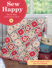 Sew Happy: 10 Cheerful Quilts You'll Have Fun Making Cover Image