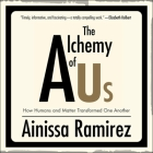 The Alchemy of Us: How Humans and Matter Transformed One Another (MIT Press Essential Knowledge) Cover Image