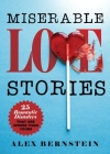 Miserable Love Stories: 25 Romantic Disasters That Are Worse Than Yours Cover Image