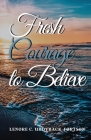 Fresh Courage To Believe Cover Image