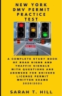 New York DMV Permit Practice Test: A Complete Study Book of Road Signs and Traffic Signals with Questions and Answers for Drivers License Permit Writt Cover Image