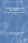 Political Communication and Covid-19: Governance and Rhetoric in Times of Crisis Cover Image