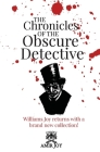 The Chronicles of the Obscure Detective: Williams Joy returns with a brand new collection! Cover Image