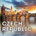 Czech Republic Calendar 2021: 16-Month Calendar, Cute Gift Idea For Czech Republic Lovers Women & Men Cover Image