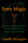 Petty Magic: Being the Memoirs and Confessions of Miss Evelyn Harbinger, Temptress and Troublemaker Cover Image