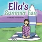 Ella's Summer Fun: A Kids Yoga Summer Book Cover Image