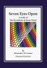 Seven Eyes Open: A Study Of The Revelation Of Jesus Christ: (Fourth Edition) Cover Image
