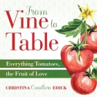 From Vine to Table: Everything Tomatoes, The Fruit of Love Cover Image
