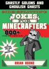 Sidesplitting Jokes for Minecrafters: Ghastly Golems and Ghoulish Ghasts Cover Image