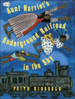 Aunt Harriet's Underground Railroad in the Sky Cover Image