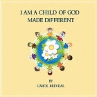 I am a child of God made different! Cover Image