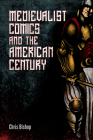 Medievalist Comics and the American Century Cover Image