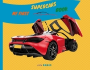 My First Supercars Book: Explain Interesting and Fun Topics about Cars to Your Child Cover Image