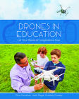 Drones in Education: Let Your Students' Imagination Soar Cover Image