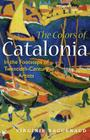 The Colors of Catalonia: In the Footsteps of Twentieth-Century Artists Cover Image