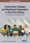 Community Colleges and Workforce Preparation in the 21st Century: Emerging Research and Opportunities Cover Image
