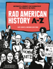 Rad American History A-Z: Movements and Moments That Demonstrate the Power of the People (Rad Women) Cover Image