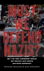 Must We Defend Nazis?: Why the First Amendment Should Not Protect Hate Speech and White Supremacy Cover Image