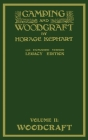 Camping And Woodcraft Volume 2 - The Expanded 1916 Version (Legacy Edition): The Deluxe Masterpiece On Outdoors Living And Wilderness Travel Cover Image