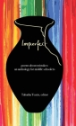 Imperfect: poems about mistakes: an anthology for middle schoolers Cover Image