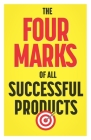 The Four Marks of All Successful Products Cover Image