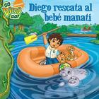 Diego rescata al bebé manatí (Diego's Manatee Rescue) Cover Image