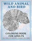 Wild Animal and Bird - Coloring Book for adults - Elk, Mink, Rhinoceros, Cougar, and more Cover Image