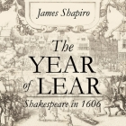 The Year of Lear Lib/E: Shakespeare in 1606 Cover Image