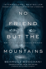 No Friend But the Mountains: Writing from Manus Prison Cover Image
