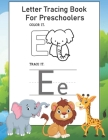 Letter Tracing Book for Preschoolers: Letter Tracing Book, Practice For Kids, Ages 3-5, Alphabet Writing Practice Book Cover Image