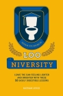 Loo-niversity: Leave the can feeling lighter and brighter with these 50 easily digestible lessons Cover Image