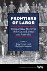 Frontiers of Labor: Comparative Histories of the United States and Australia (Working Class in American History) Cover Image