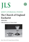 JLS 87/88 The Church of England Eucharist 1958-2012 Cover Image