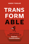 Transformable: How to Perform Death-Defying Feats of Business Transformation Cover Image