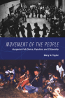 Movement of the People: Hungarian Folk Dance, Populism, and Citizenship (New Anthropologies of Europe) Cover Image