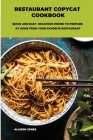 Restaurant Copycat Cookbook: Quick And Easy Delicious Dishes To Prepare At Home From Your Favorite Restaurant Cover Image