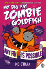 Any Fin Is Possible: My Big Fat Zombie Goldfish Cover Image