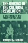 The Origins of the Cultural Revolution: The Coming of the Cataclysm, 1961-1966 (Studies of the Weatherhead East Asian Institute) Cover Image
