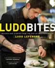 Ludobites: Recipes and Stories from the Pop-Up Restaurants of Ludo Lefebvre Cover Image
