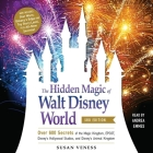 The Hidden Magic of Walt Disney World, 3rd Edition: Over 600 Secrets of the Magic Kingdom, Epcot, Disney's Hollywood Studios, and Disney's Animal King Cover Image