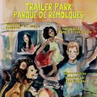 Trailer Park: Parque de Remolqu Cover Image