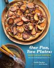 One Pan, Two Plates: Vegetarian Suppers: More than 70 Weeknight Meals for Two (Cookbook for Vegetarian Dinners, Gifts for Vegans, Vegetarian Cooking) Cover Image